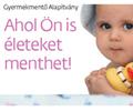 Nők a nőkért! - Gyermekmentő Alapítvány, ahol Ön is életeket menthet!